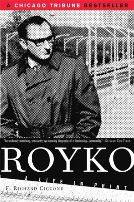 Royko: A Life in Print 9781586481728