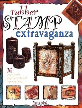 Rubber Stamp Extravaganza 9781581801286