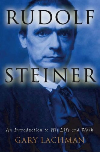 Rudolf Steiner: An Introduction to His Life and Work 9781585425433
