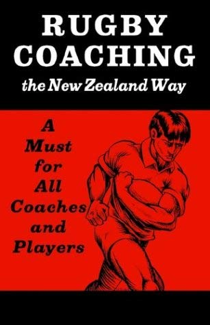 Rugby Coaching the New Zealand Way 9781587361821