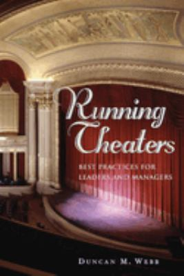 Running Theaters: Best Practices for Leaders and Managers 9781581153934