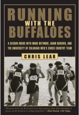 Running with the Buffaloes: A Season Inside with Mark Wetmore, Adam Goucher, and the University of Colorado Men's Cross Country Team 9781585748044