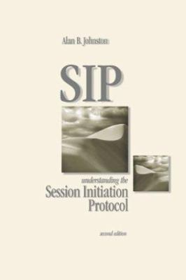 SIP: Understanding the Session Initiation Protocol 9781580536554