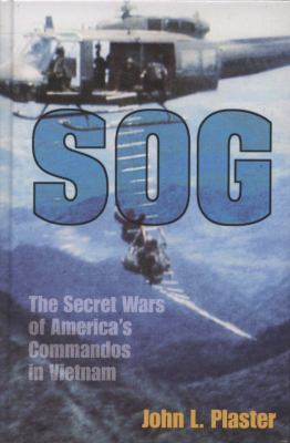 SOG: The Secret Wars of America's Commandos in Vietnam 9781581606768