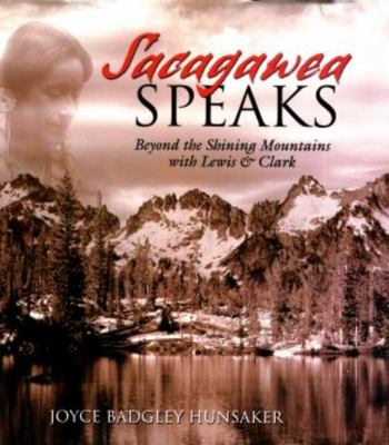 Sacagawea Speaks: Beyond the Shining Mountains with Lewis Clark 9781585920792