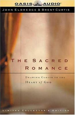 Sacred Romance: Drawing Closer to the Heart of God 9781589266643