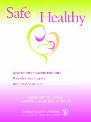 Safe & Healthy Beginnings: Assessment of Hyperbilirubinemia, Breastfeeding Support, Coordination of Care 9781581103298