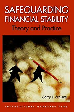 Safeguarding Financial Stability: Theory and Practice 9781589064409