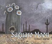 Saguaro Moon: A Desert Journal 7175508