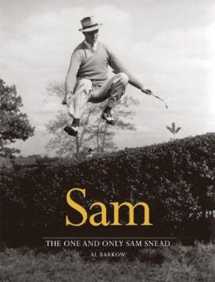 Sam: The One and Only Sam Snead 9781587261817