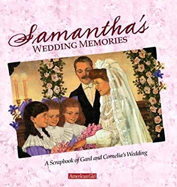 Samantha's Wedding Memories: A Scrapbook of Gard and Cornelia's Wedding 9781584859697