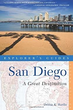 Explorer's Guide San Diego: A Great Destination 9781581571332