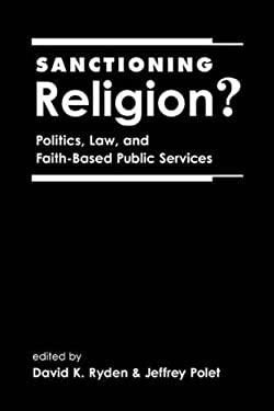 Sanctioning Religion?: Politics, Law, and Faith-Based Public Services 9781588263193