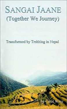 Sangai Jaane: (Together We Journey) 9781587216251