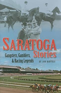 Saratoga Stories: Gangsters, Gamblers & Racing Legends 9781581501582