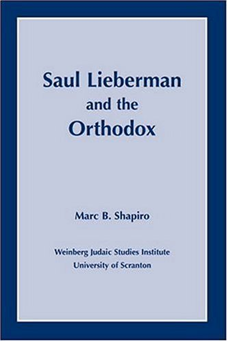 Saul Lieberman and the Orthodox 9781589661233