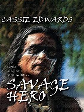 Savage Hero 9781587245541