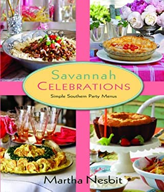 Savannah Celebrations: Simple Southern Party Menus 9781589808355