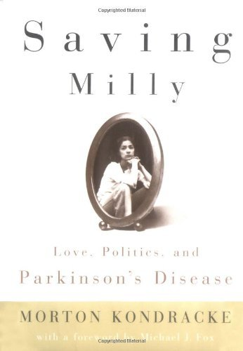 Saving Milly: Love, Politics, and Parkinson's Disease 9781586480370