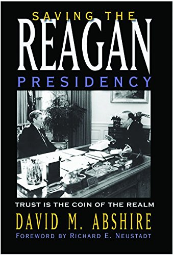 Saving the Reagan Presidency: Trust Is the Coin of the Realm 9781585444663