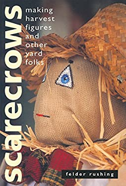 Scarecrows: Making Harvest Figures and Other Yard Folks 9781580170673
