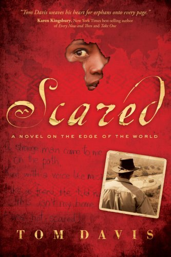 Scared: A Novel on the Edge of the World 9781589191020