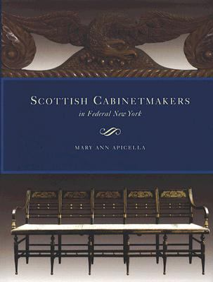 Scottish Cabinetmakers in Federal New York 9781584657088