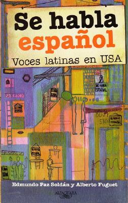 Se Habla Espanol: Voces Latinas en USA = Spanish is Spoken Here 9781581056761