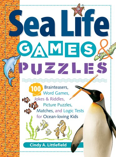 Sea Life Games & Puzzles: 100 Brainteasers, Word Games, Jokes & Riddles, Picture Puzzles, Matches & Logic Tests 9781580176248