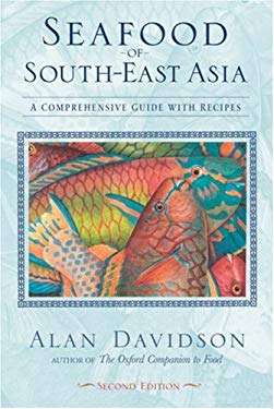 Seafood of South-East Asia: A Comprehensive Guide with Recipes 9781580084529