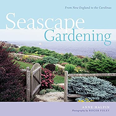 Seascape Gardening: From New England to the Carolinas 9781580175319