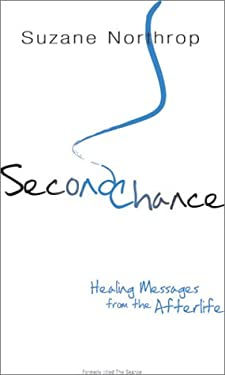 Second Chance: Healing Messages from the Afterlife 9781588720351