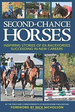 Second-Chance Horses: Inspiring Stories of Ex-Racehorses Succeeding in New Careers 9781581502114
