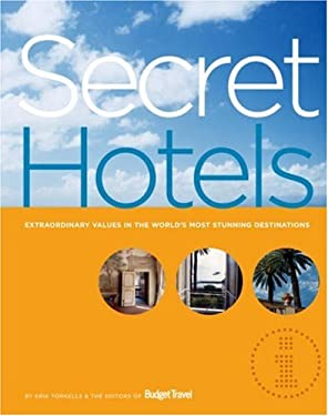 Secret Hotels: Extraordinary Values in the World's Most Stunning Destinations 9781584796237