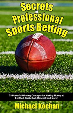 Secrets of Professional Sports Betting 9781580422567