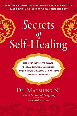 Secrets of Self-Healing: Harness Nature's Power to Heal Common Ailments, Boost Your Vitality, and Achieve Optimum Wellness 9781583333372