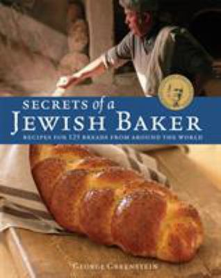 Secrets of a Jewish Baker: Recipes for 125 Breads from Around the World 9781580088442