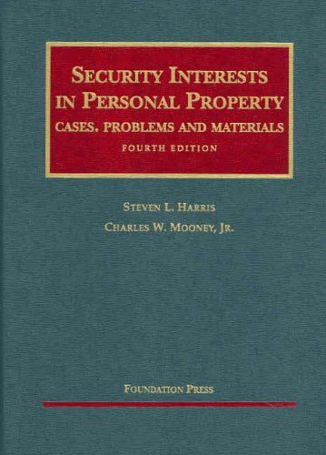 Security Interests in Personal Property: Cases, Problems and Materials 9781587788932