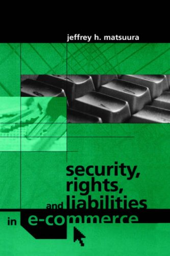 Security, Rights and Liabilities in E-Commerce 9781580532983