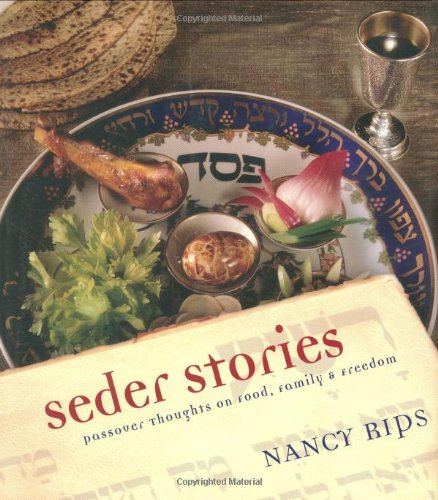 Seder Stories: Passover Thoughts on Food, Family, and Freedom 9781581826432
