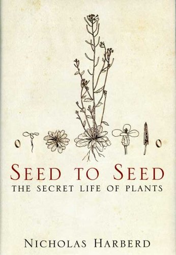 Seed to Seed: The Secret Life of Plants 9781582344133