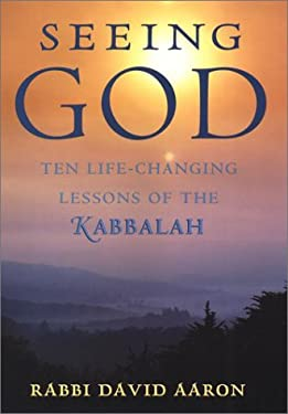 Seeing God: Ten Life-Changing Lessons of the Kabbalah 9781585420803
