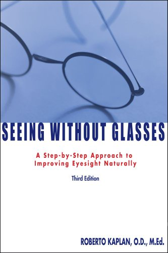 Seeing Without Glasses: A Step-By-Step Approach to Improving Eyesight Naturally 9781582700892