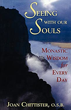 Seeing with Our Souls: Monastic Wisdom for Every Day 9781580511230