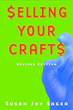 Selling Your Crafts 9781581152661