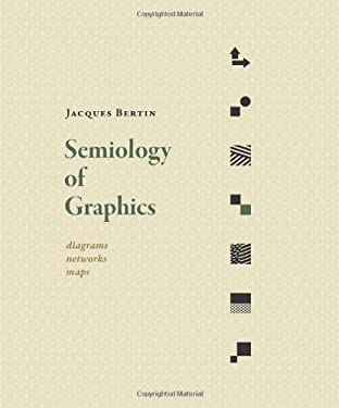 Semiology of Graphics: Diagrams, Networks, Maps 9781589482616