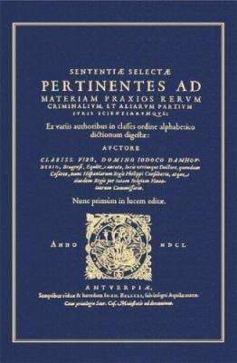 Sententiae Selectae Pertinentes Ad Materiam Praxios Rerum Criminalium Et Aliarum Partium Iuris Scientiarumque 9781584775355