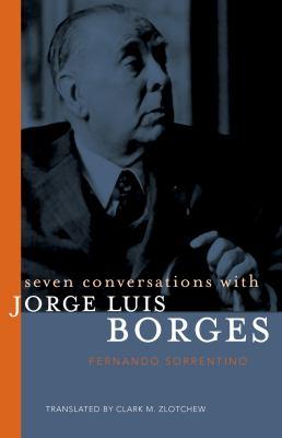 Seven Conversations with Jorge Luis Borges 9781589880603