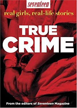 Seventeen Real Girls, Real-Life Stories: True Crime 9781588166487