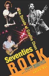 Seventies Rock: The Decade of Creative Chaos